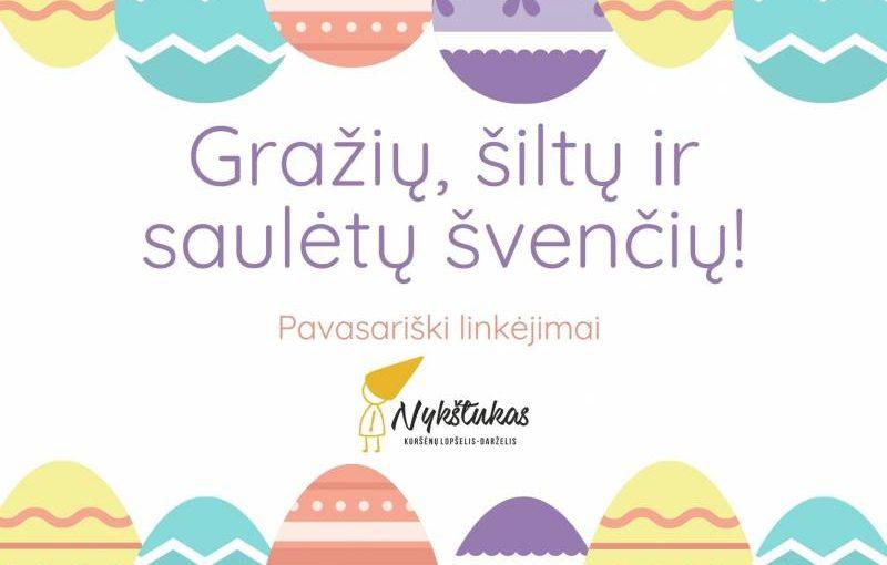 SVEIKINAME VISUS SU GRAŽIAUSIOMIS PAVASARIO ŠVENTĖMIS!